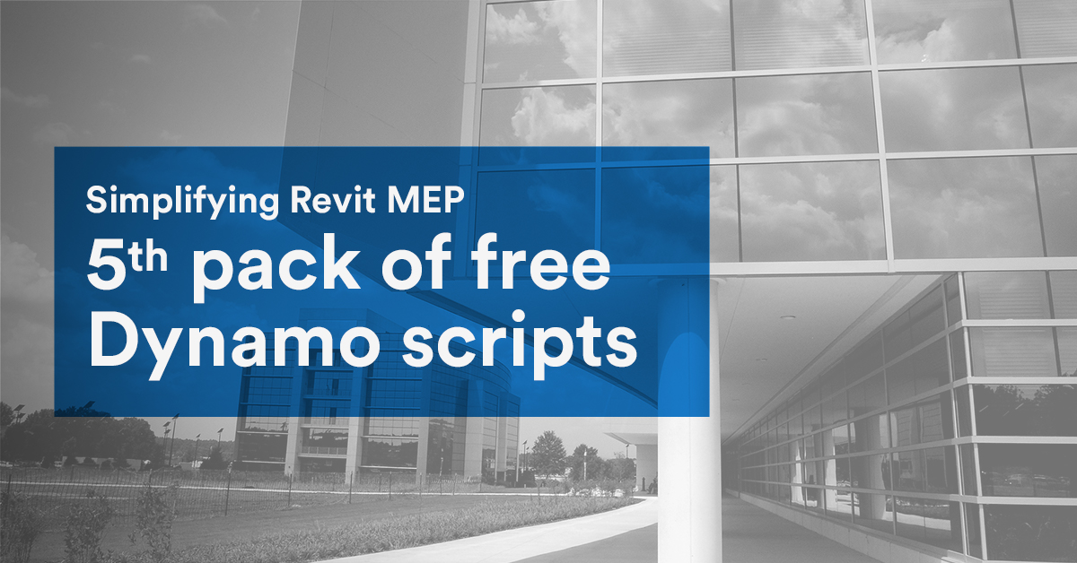5<sup>th</sup> pack of free Dynamo scripts to make your life easier in Revit MEP