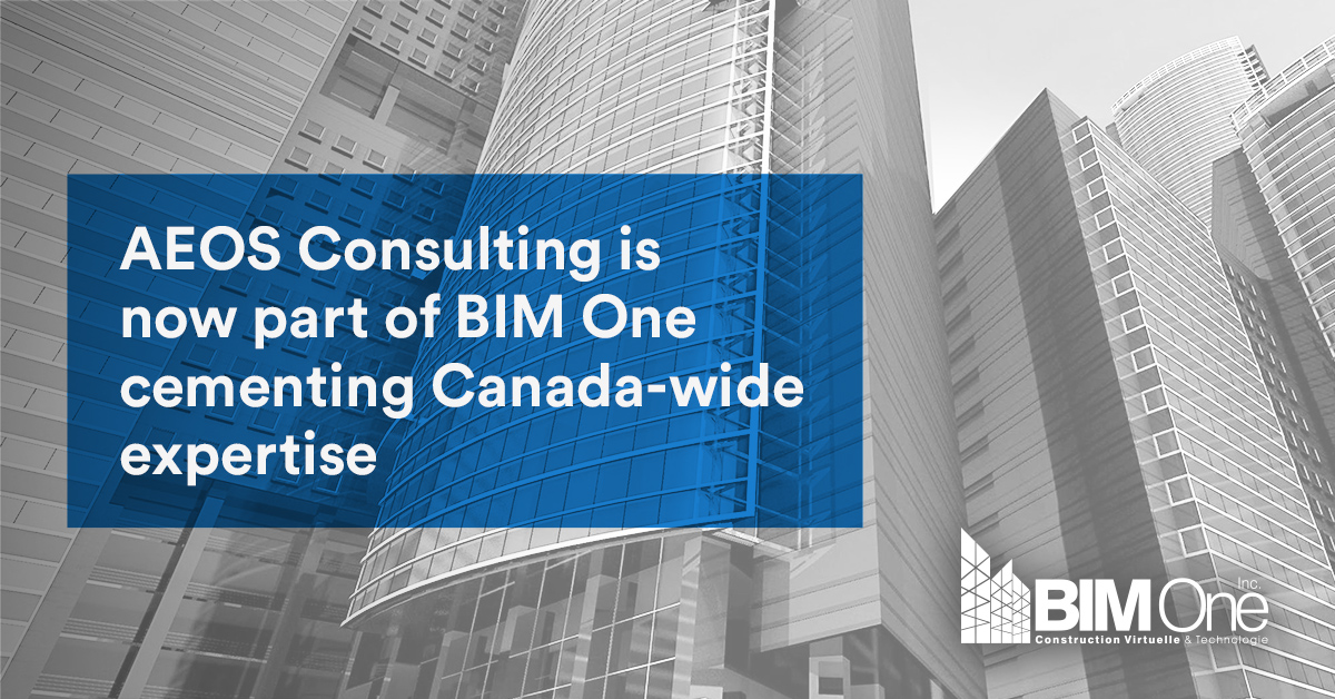 AEOS Consulting is now part of BIM One cementing Canada-wide